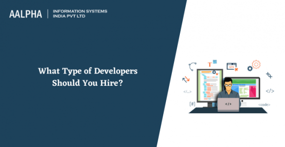 What Type of Developers Should You Hire in 2021?