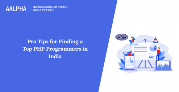 Pro Tips for Finding a Top PHP Programmers in India