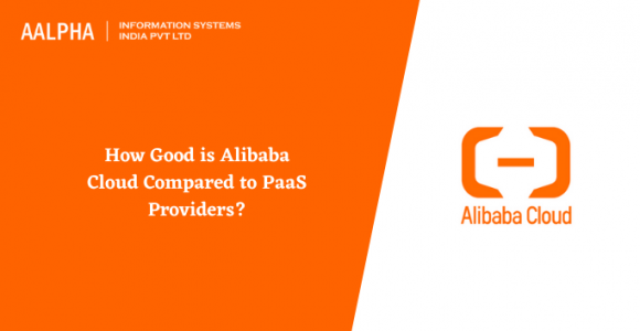 How Good is Alibaba Cloud Compared to PaaS Providers?