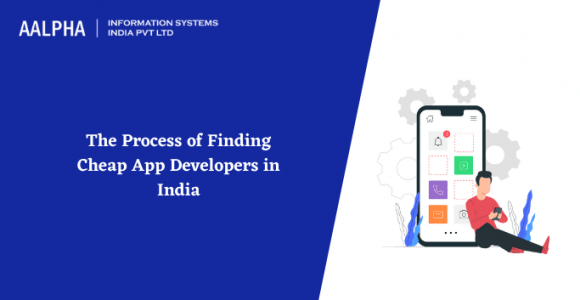 The Process of Finding Cheap App Developers in India