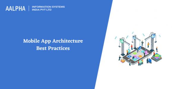 Mobile App Architecture Best Practices