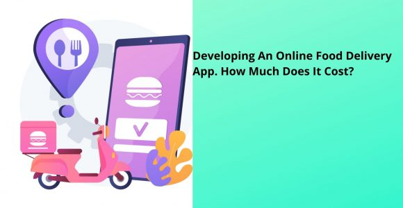 How Much it Cost for Developing an Online Food Ordering App?