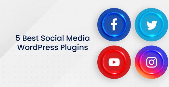 5 Best Social Media WordPress Plugins