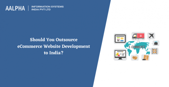 Should You Outsource eCommerce Website Development to India?
