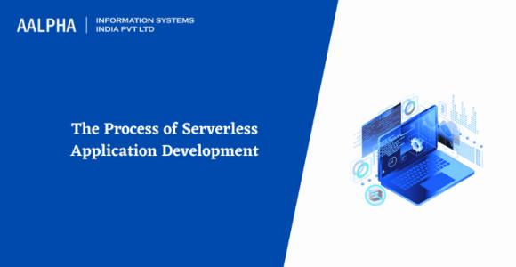The Process of Serverless Application Development