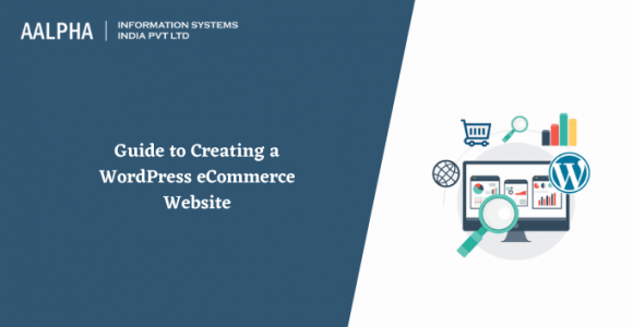 Guide to Creating a WordPress eCommerce Website