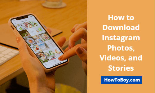How to Download Instagram Photos, Videos, and Stories
