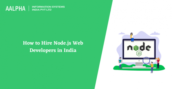 How to Hire Node.js Web Developers in India