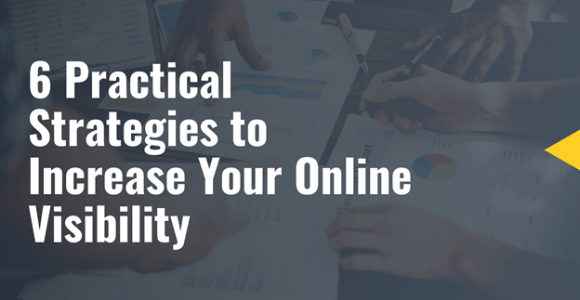 6 Practical Strategies to Increase Your Online Visibility