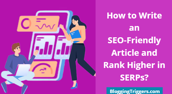 How to Write an SEO-Friendly Article and Rank Higher in SERPs?