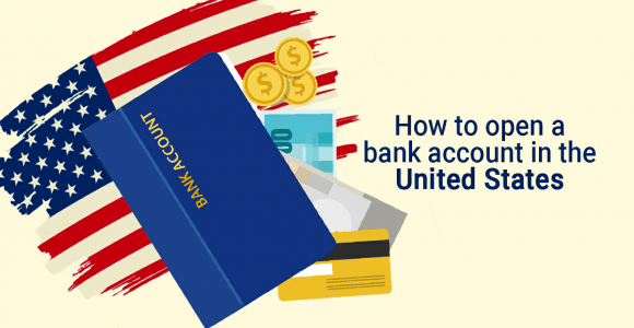 Complete guide on what is required to open a business bank account in United States 2021
