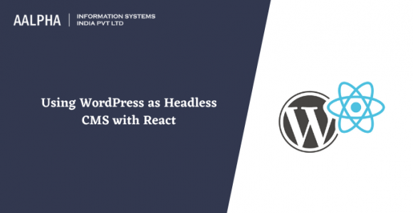 Using WordPress as a Headless CMS with React