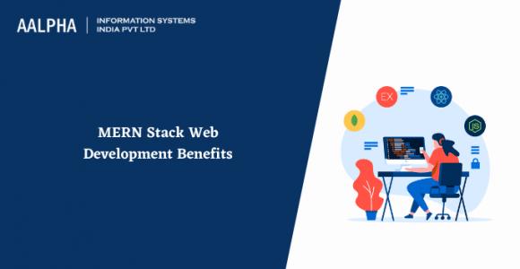 MERN Stack Web Development Benefits