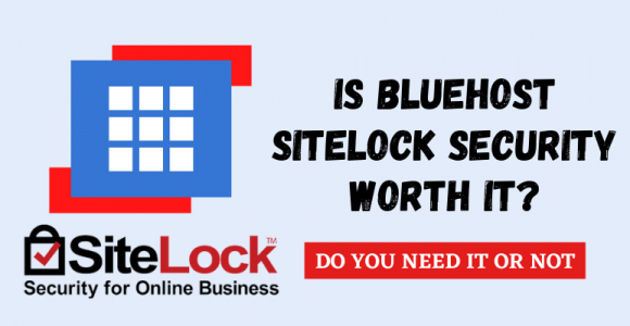 Is Bluehost SiteLock Security Essential Worth It? (Review)