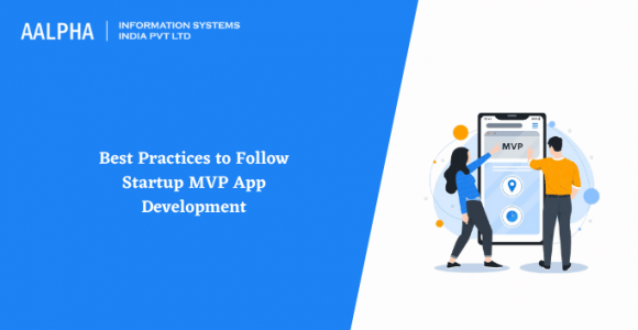 Best Practices to Follow Startup MVP App Development