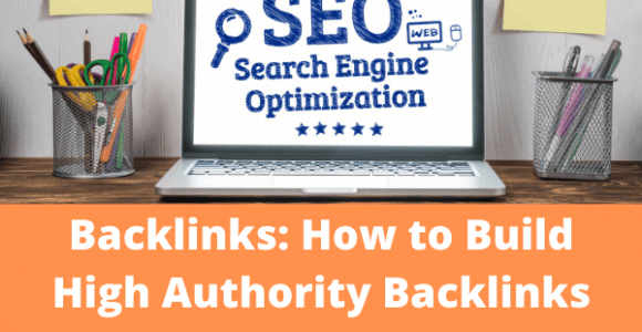 Backlinks: 25 Ways to Build High Authority Backlinks for Your Website