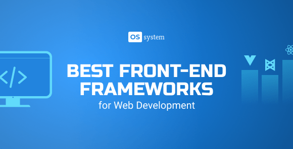 The Best Front-end Frameworks for Web Development in 2021