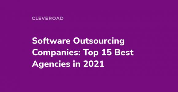 Outsourcing software development companies: Top 15 vendors