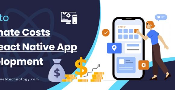 How to Estimate Costs for React Native App Development