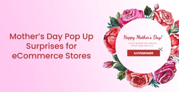 Mother's Day Pop Up Surprises for eCommerce Stores – Poptin blog