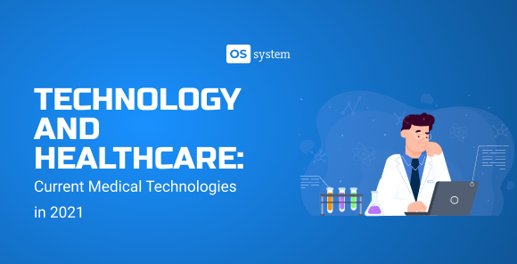 TOP 10 Current Medical Technologies in 2021