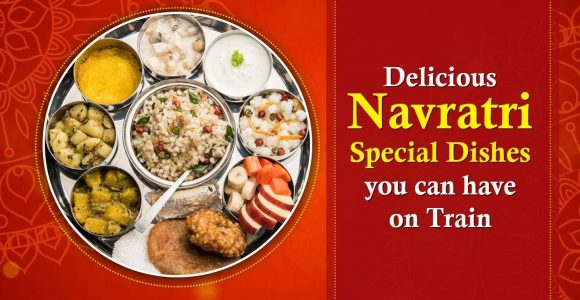 Delicious Navratri Special Dishes You Can Order on Train
