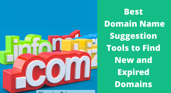 10 Best Domain Name Suggestion Tools to Find New and Expired Domains