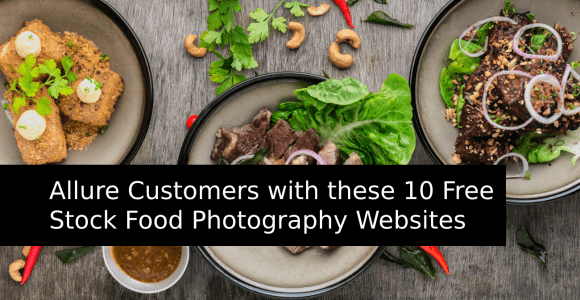 Allure Customers with these 10 Free Stock Food Photography Websites