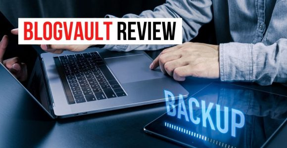 BlogVault Review: The Best WordPress Backup Plugin? (2021)