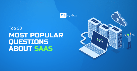 Top 30 SaaS Questions: Here's All You Need To Know